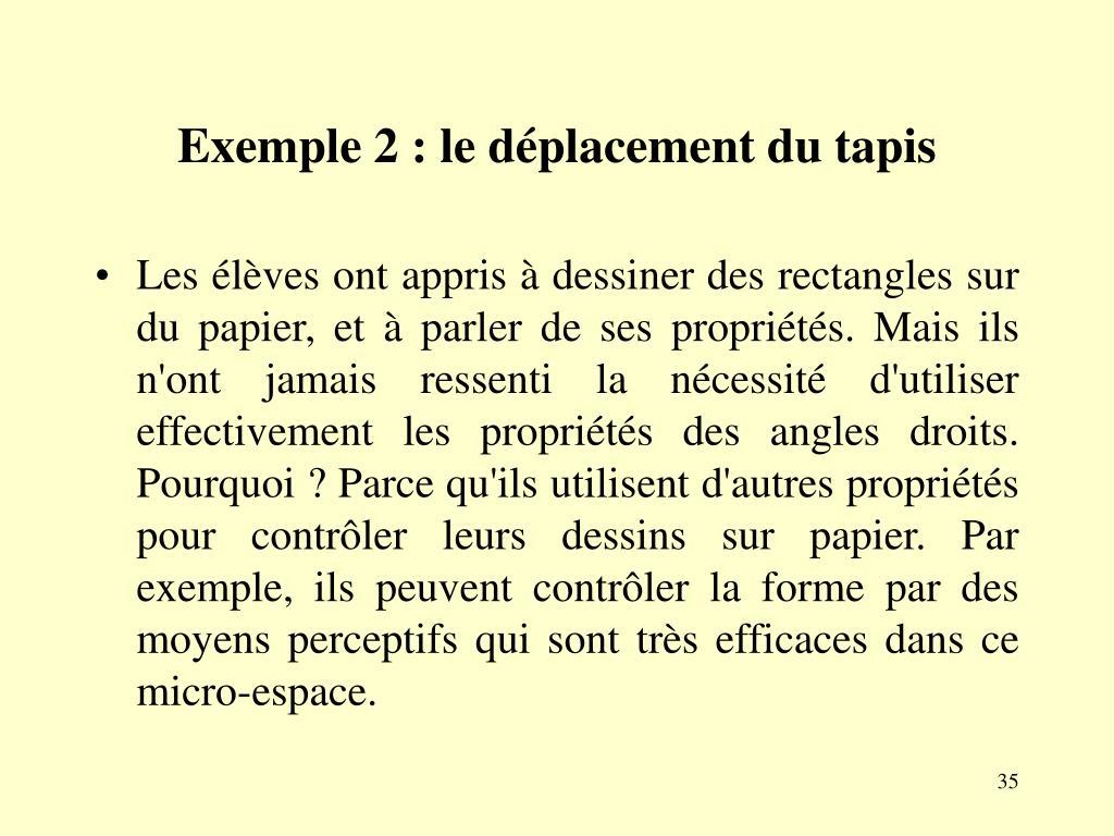 Exemple 2 : le déplacement du tapis