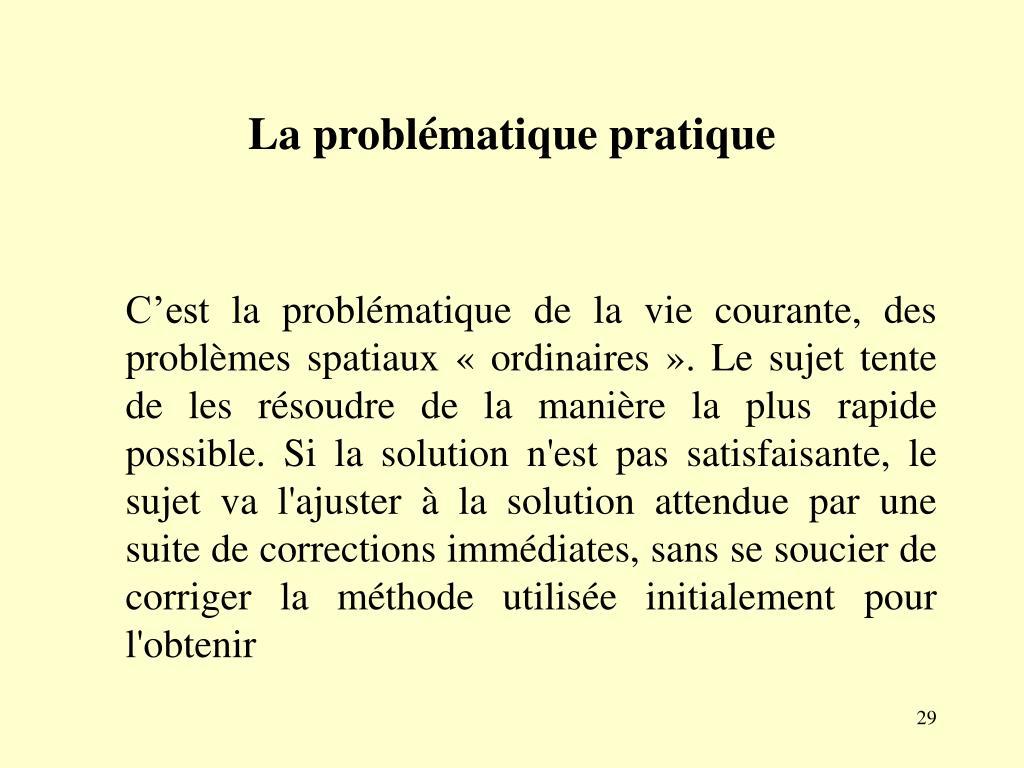 La problématique pratique