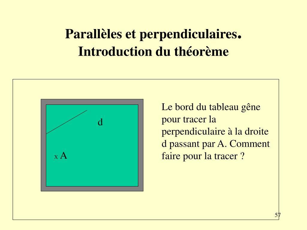Le bord du tableau gêne pour tracer la perpendiculaire à la droite d passant par A. Comment faire pour la tracer ?