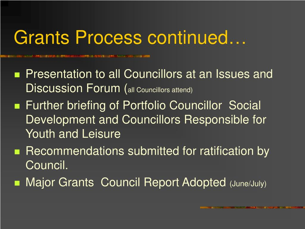 Grants Process continued…