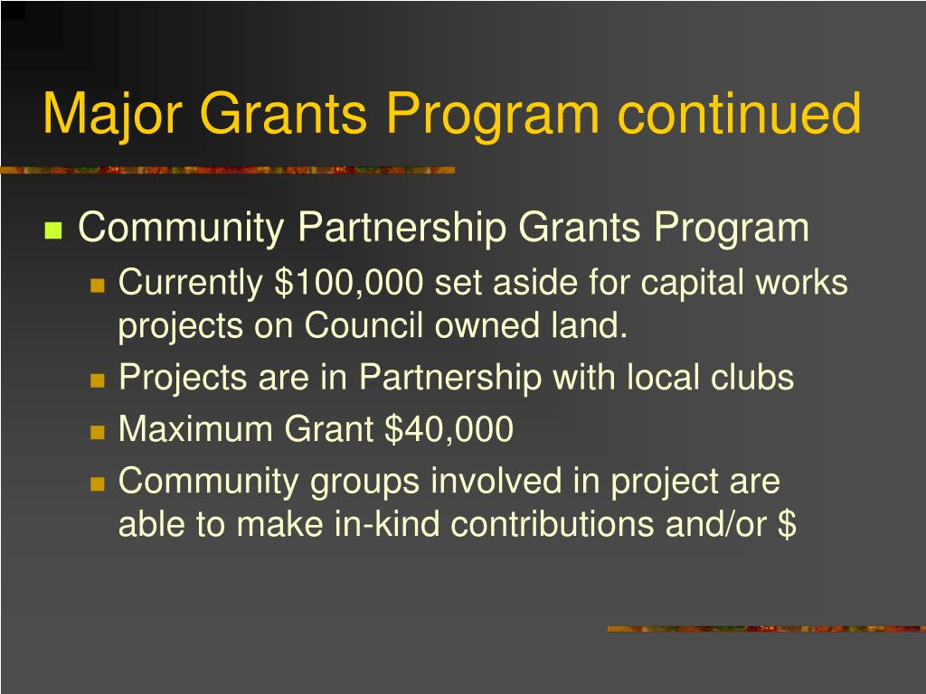 Major Grants Program continued