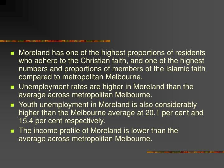 Moreland has one of the highest proportions of residents who adhere to the Christian faith, and one ...