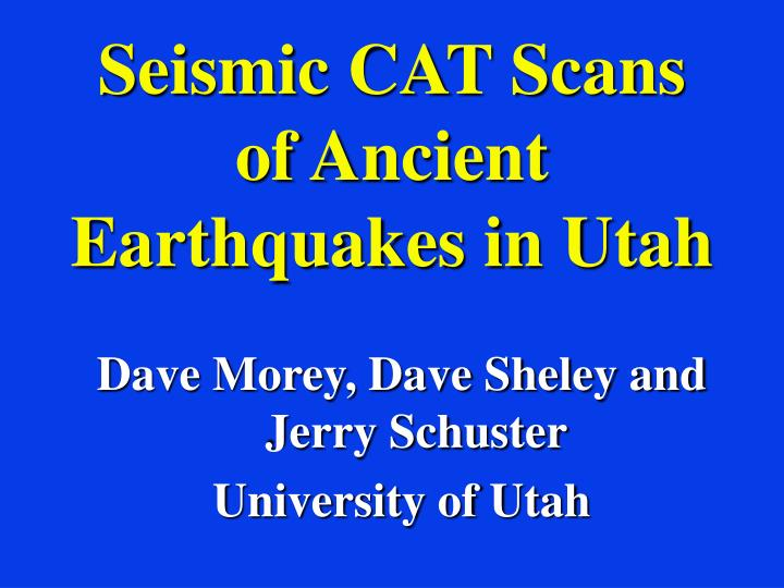 Seismic cat scans of ancient earthquakes in utah