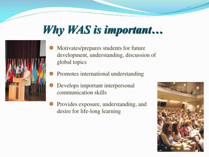 Why WAS is important…
