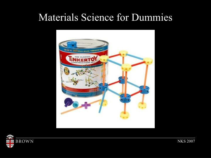 Materials Science for Dummies