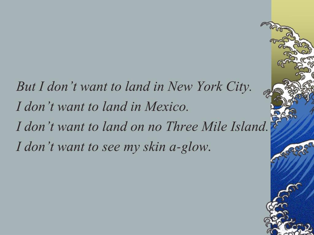But I don't want to land in New York City.