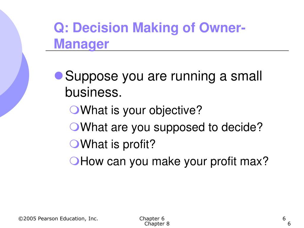 Q: Decision Making of Owner-Manager