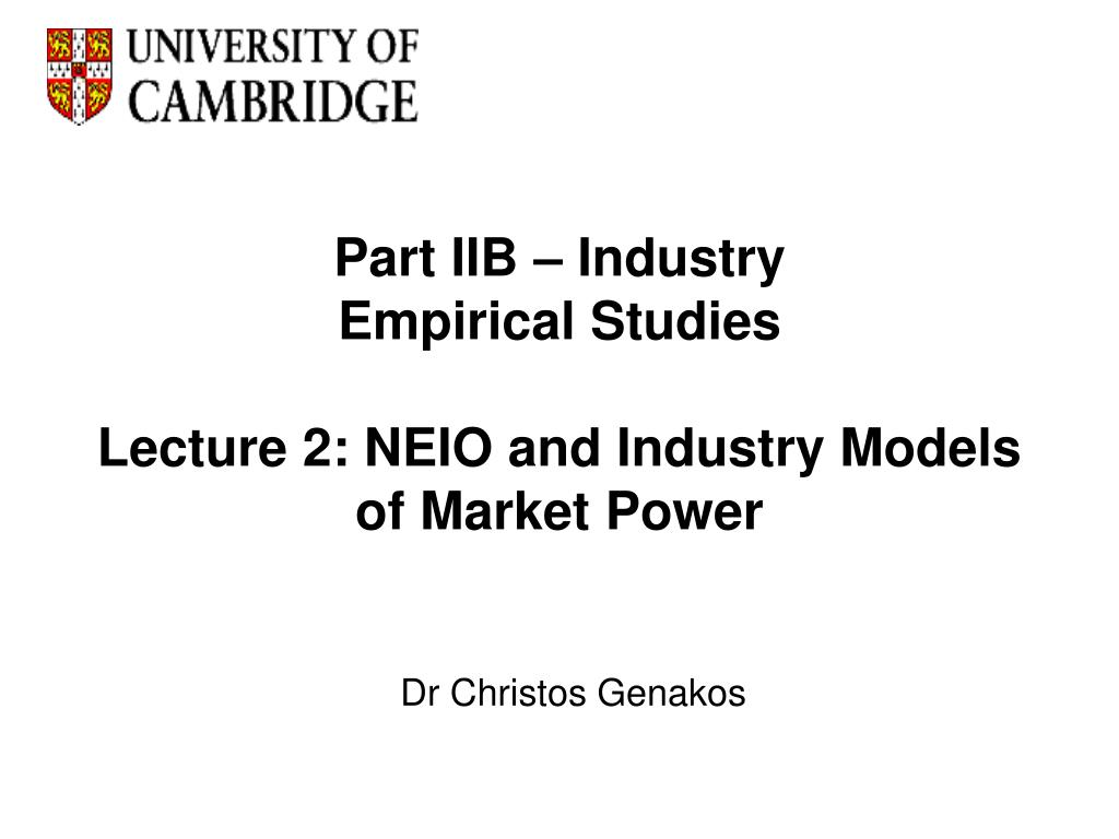 part iib industry empirical studies lecture 2 neio and industry models of market power