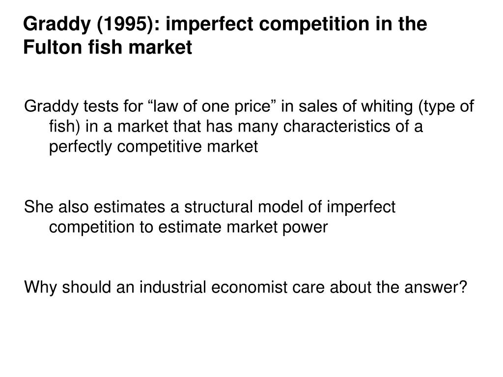 Graddy (1995): imperfect competition in the Fulton fish market