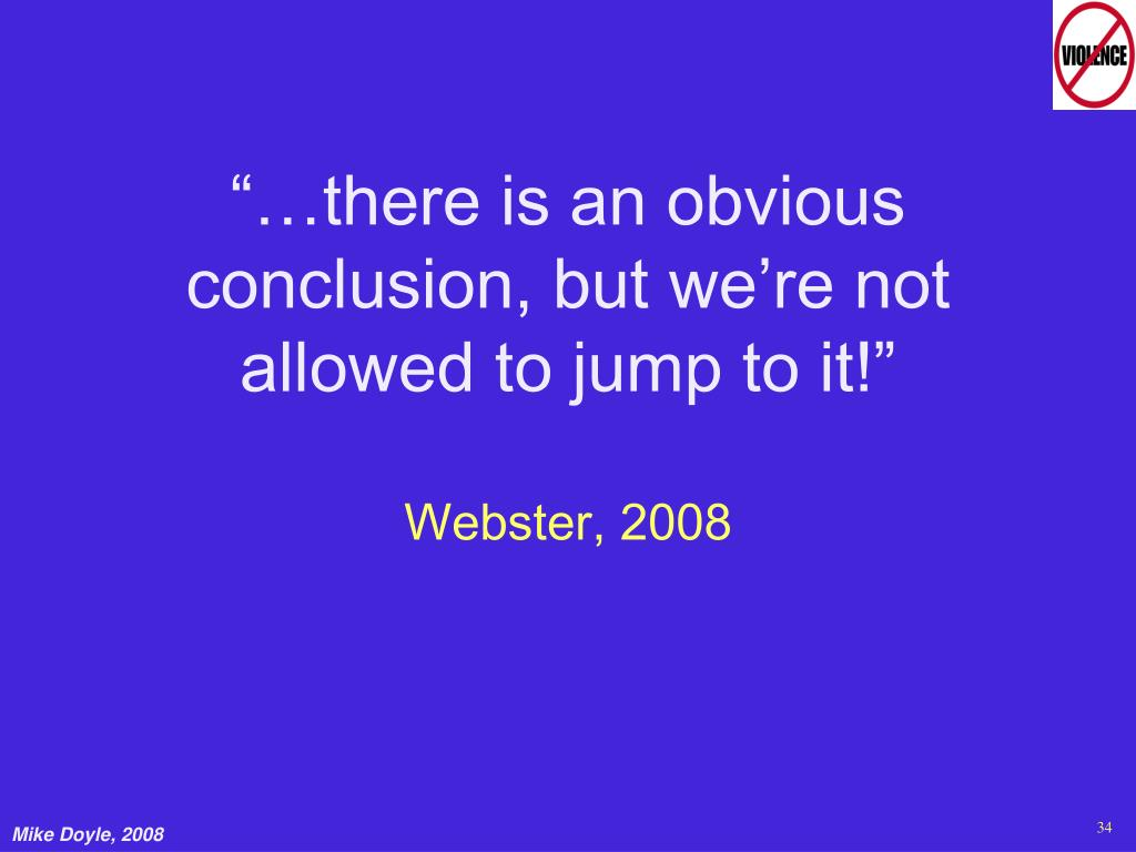 """""""…there is an obvious conclusion, but we're not allowed to jump to it!"""""""