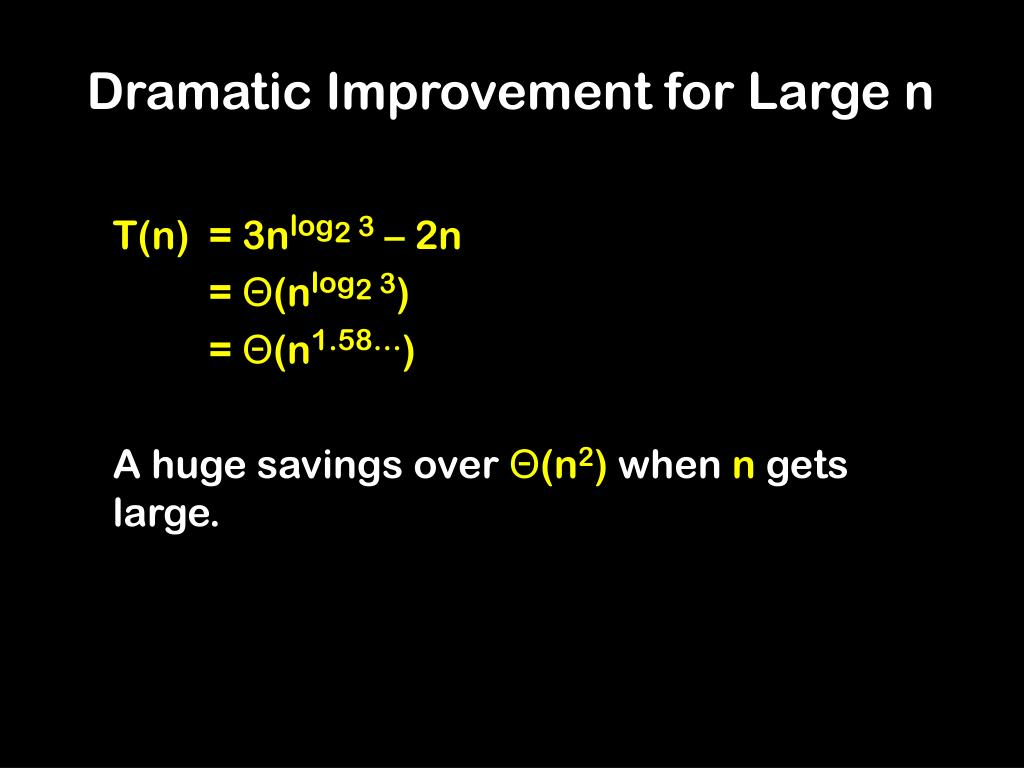 Dramatic Improvement for Large n