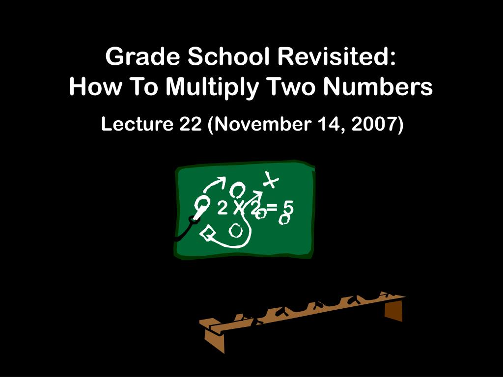 Grade School Revisited: