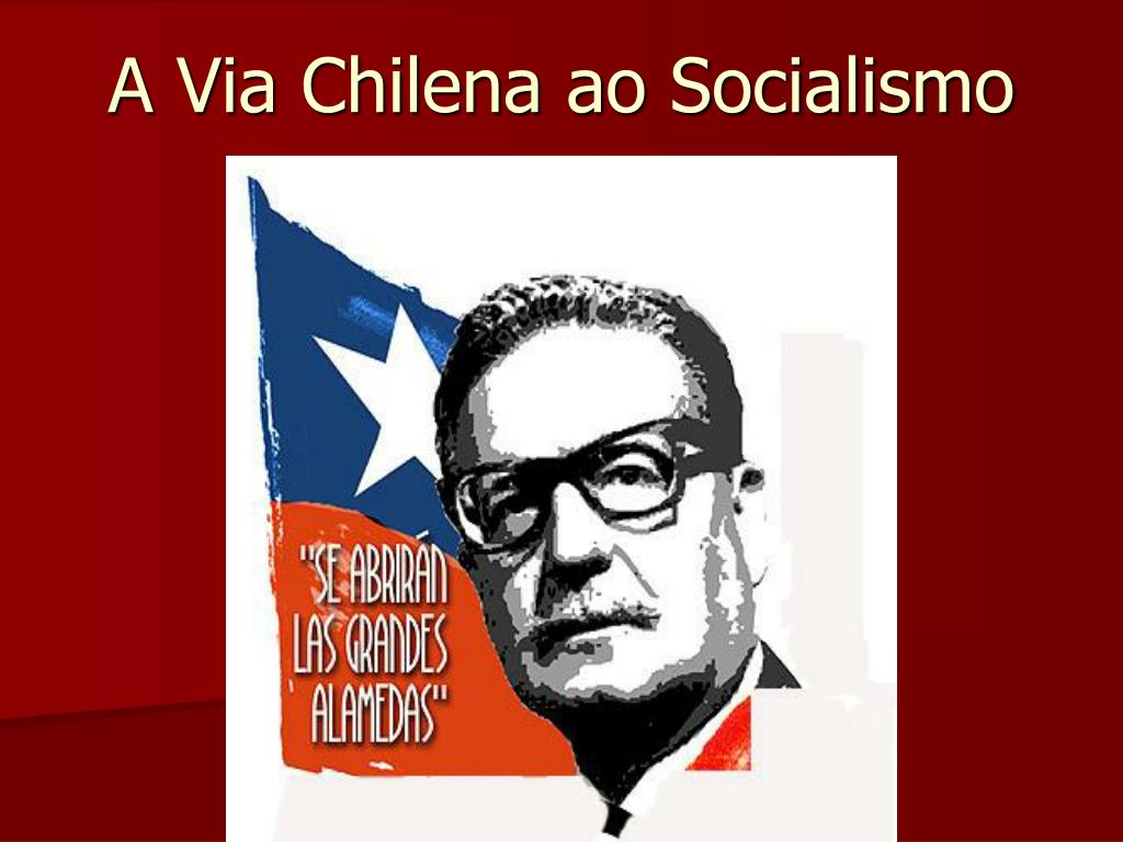 A Via Chilena ao Socialismo