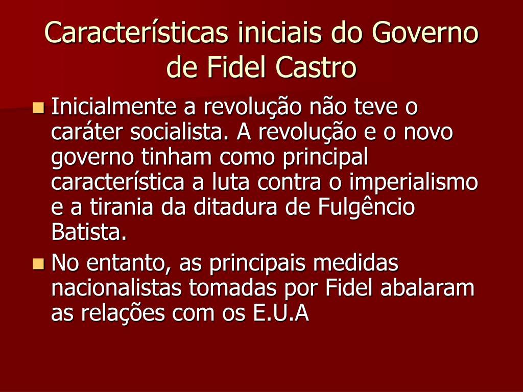 Características iniciais do Governo de Fidel Castro