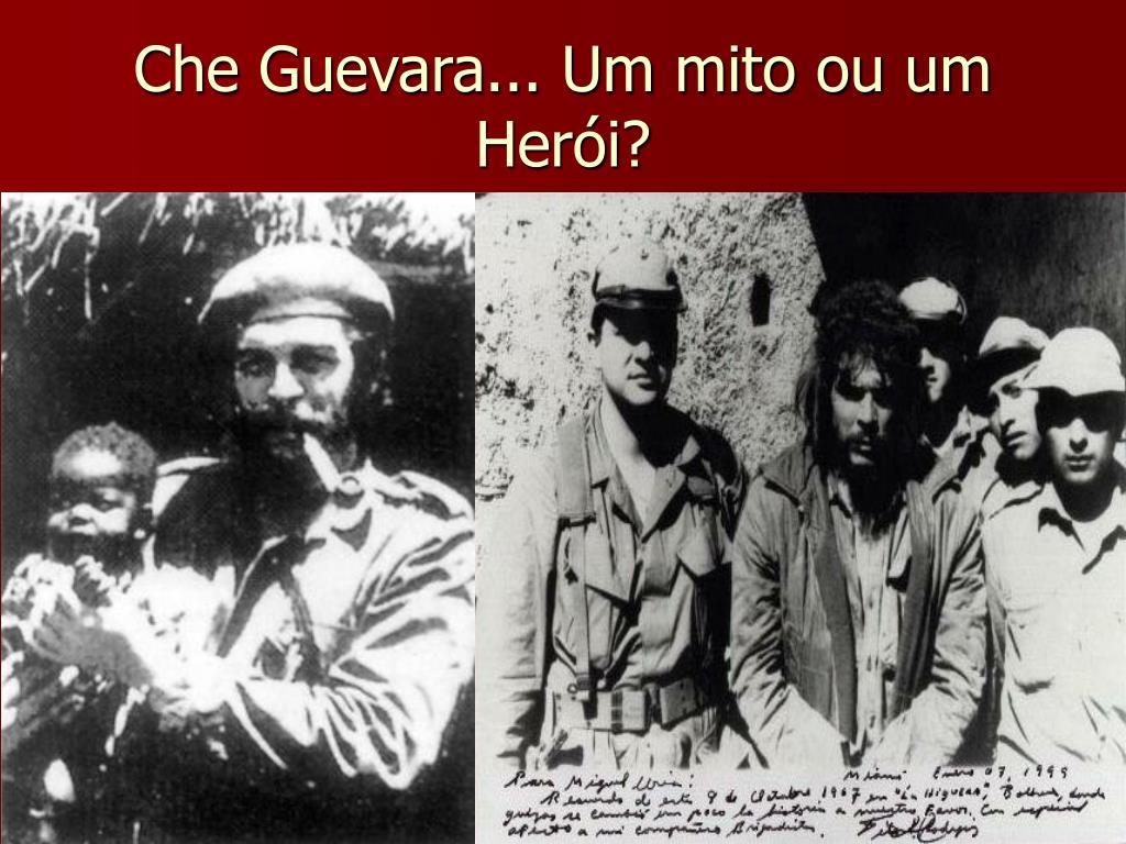 Che Guevara... Um mito ou um Herói?