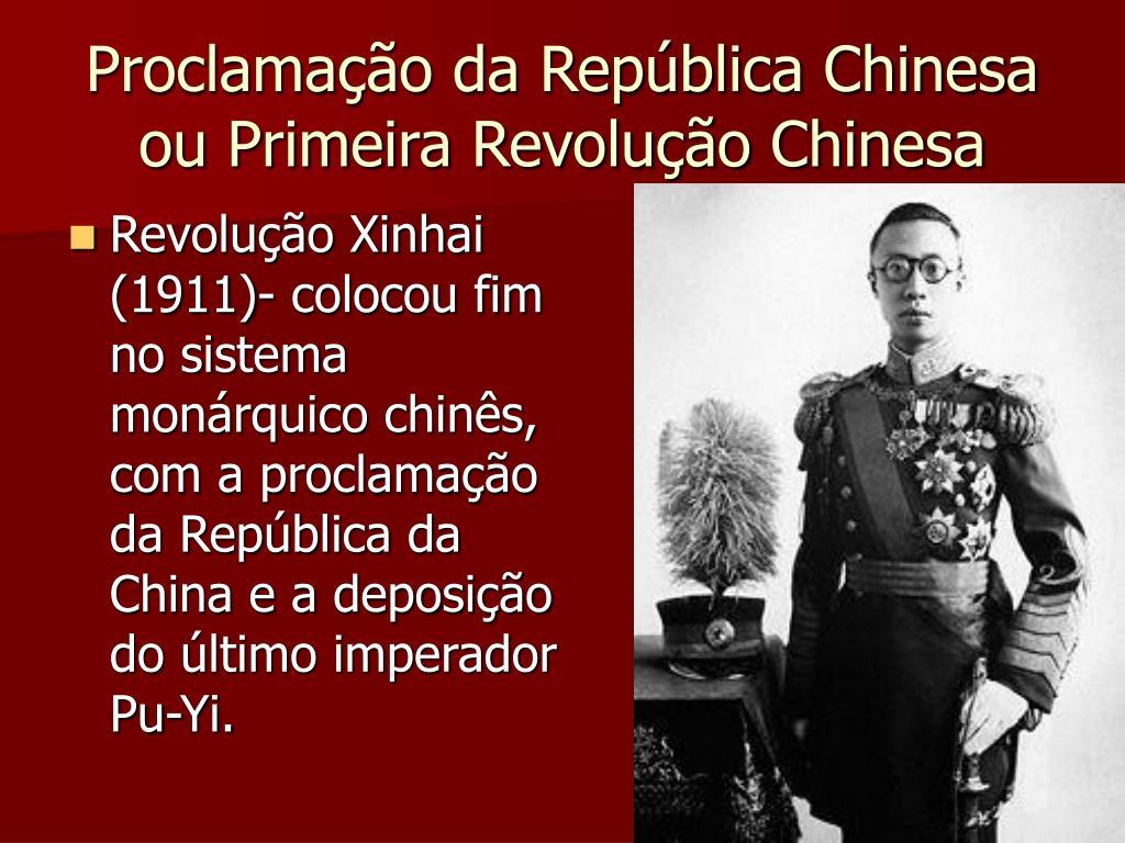 Proclamação da República Chinesa ou Primeira Revolução Chinesa