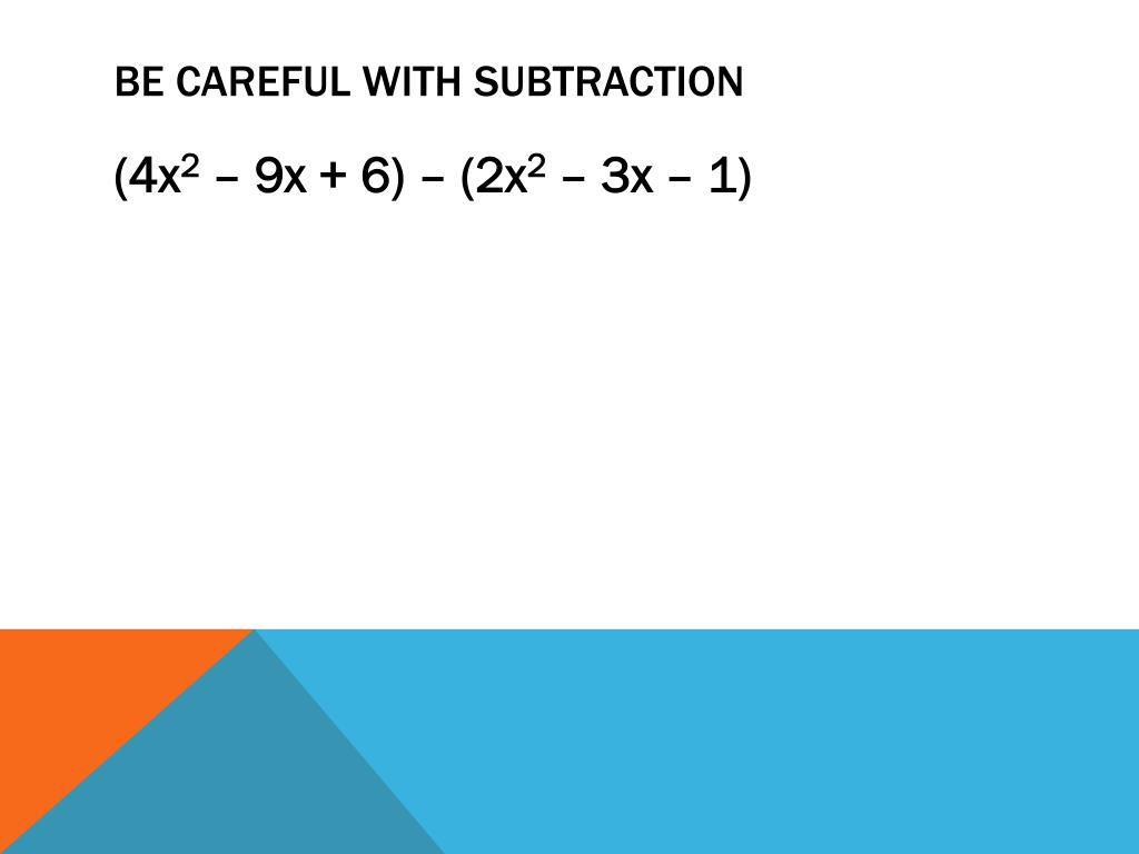 Be Careful with subtraction