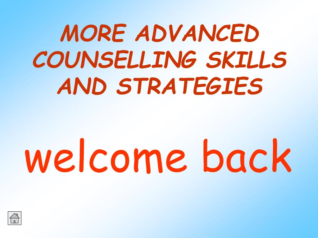MORE ADVANCED COUNSELLING SKILLS AND STRATEGIES