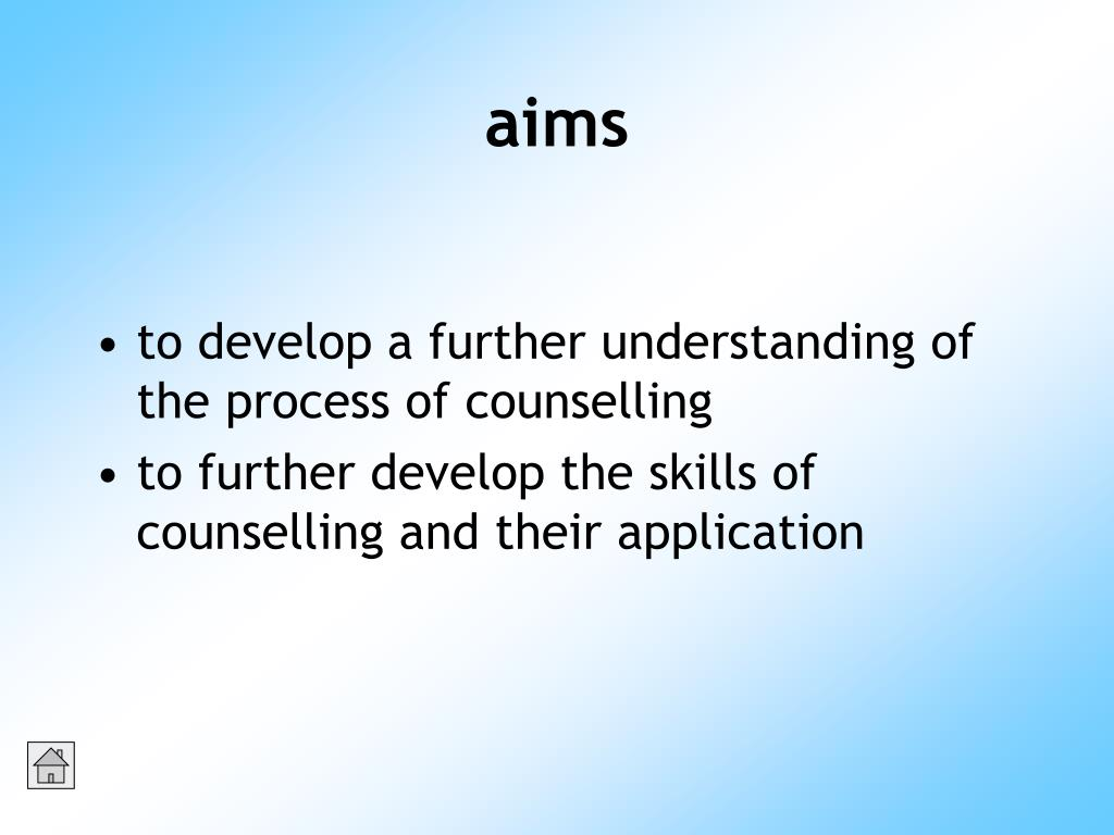 to develop a further understanding of the process of counselling