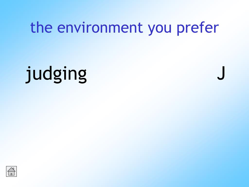the environment you prefer