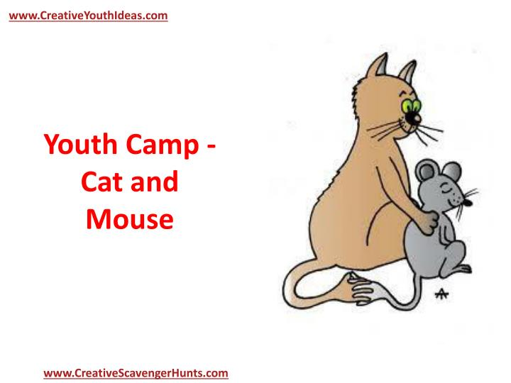 Youth camp cat and mouse