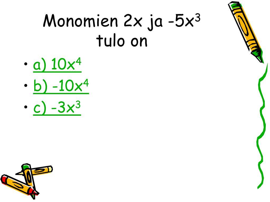 Monomien 2x ja -5x
