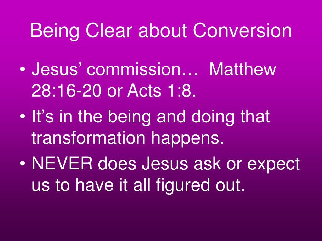 Being Clear about Conversion