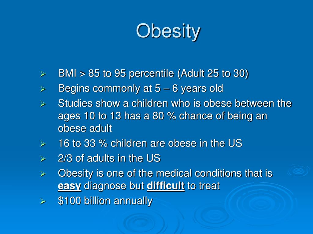 BMI > 85 to 95 percentile (Adult 25 to 30)