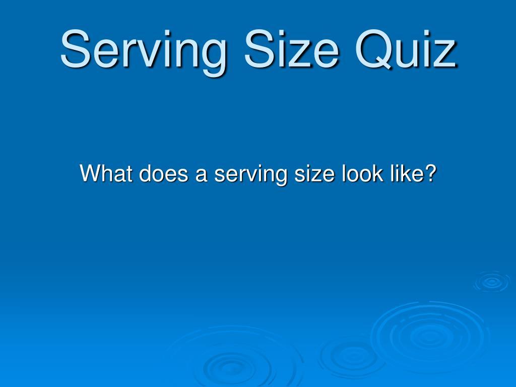 Serving Size Quiz