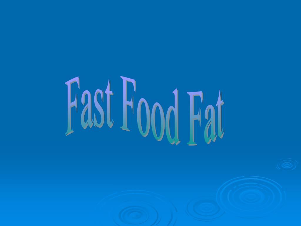 Fast Food Fat