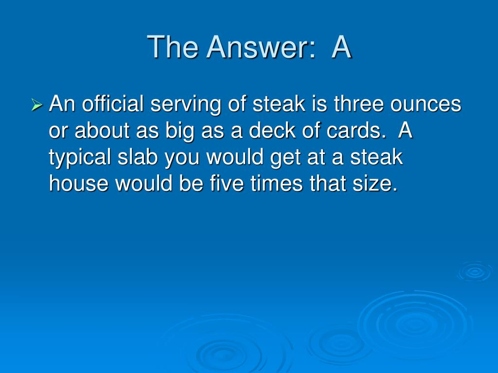 The Answer:  A