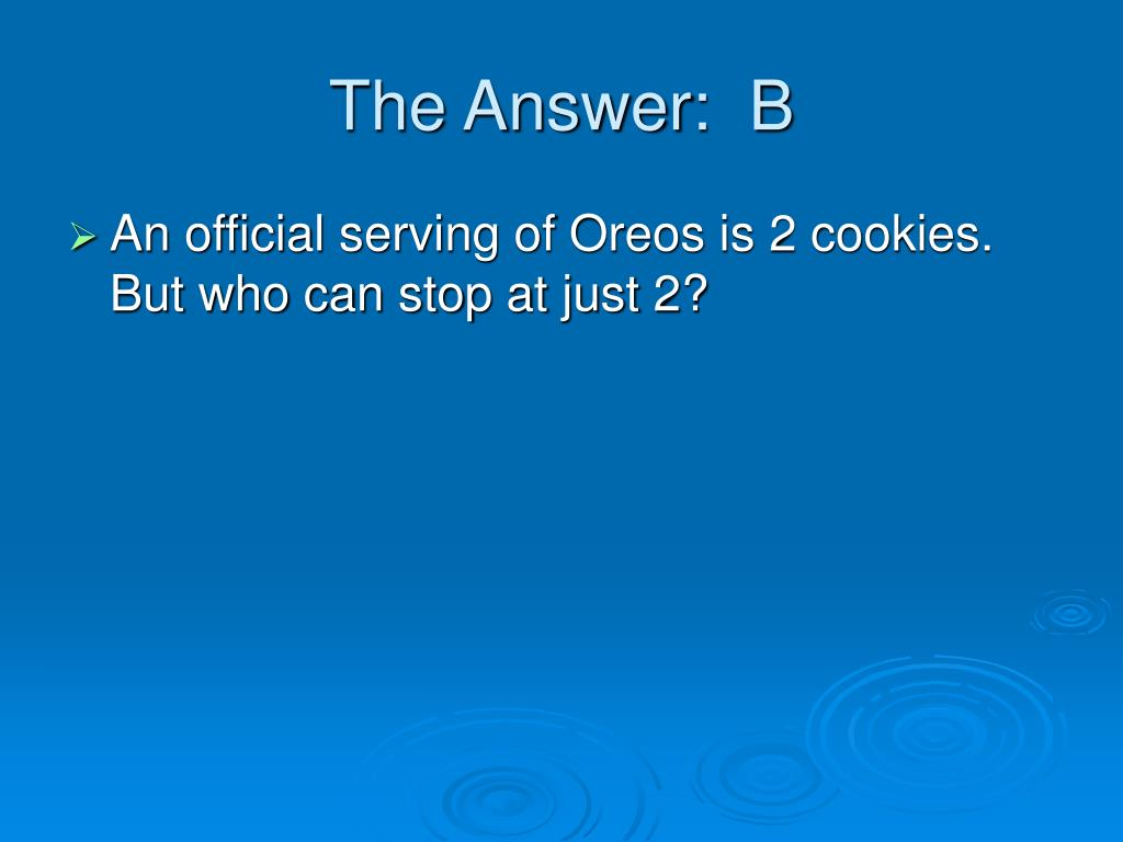 The Answer:  B