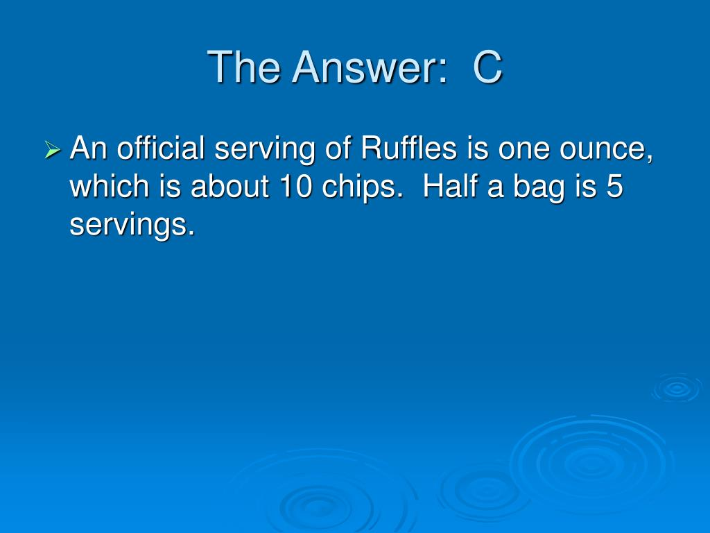The Answer:  C