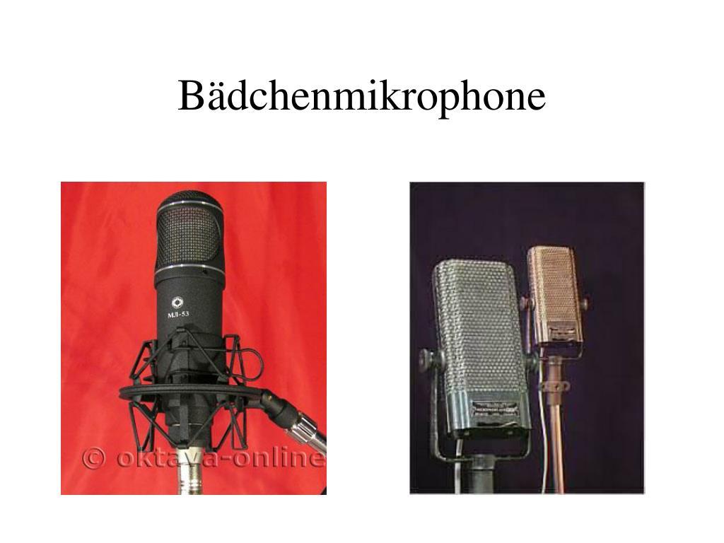 Bädchenmikrophone