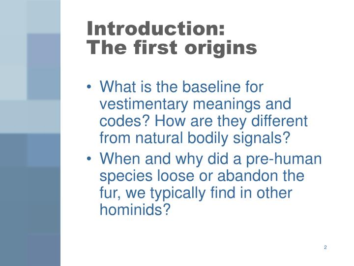 Introduction the first origins