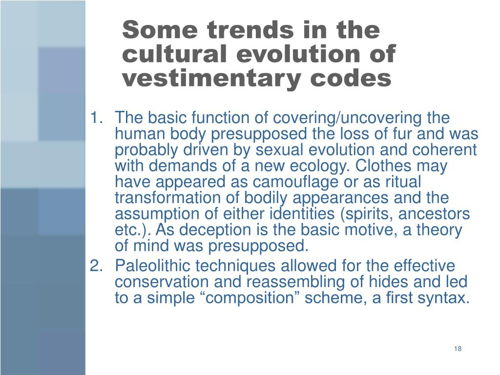 Some trends in the cultural evolution of vestimentary codes