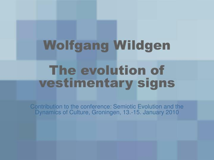 Wolfgang wildgen the evolution of vestimentary signs