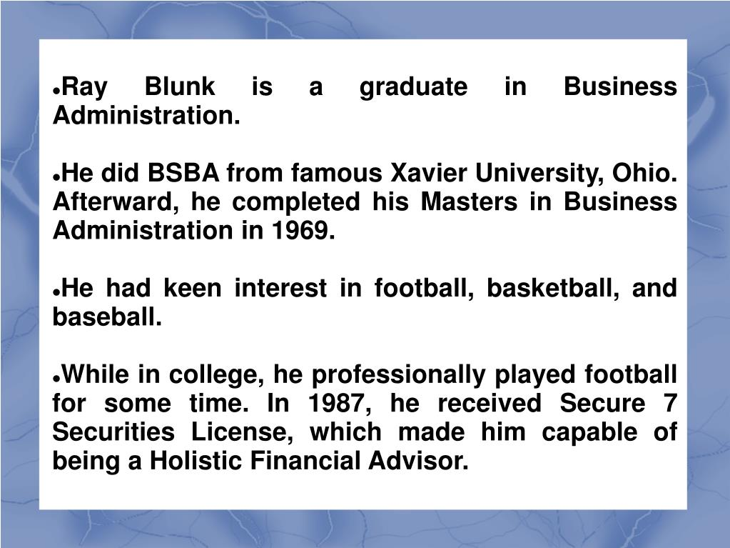Ray Blunk is a graduate in Business Administration.