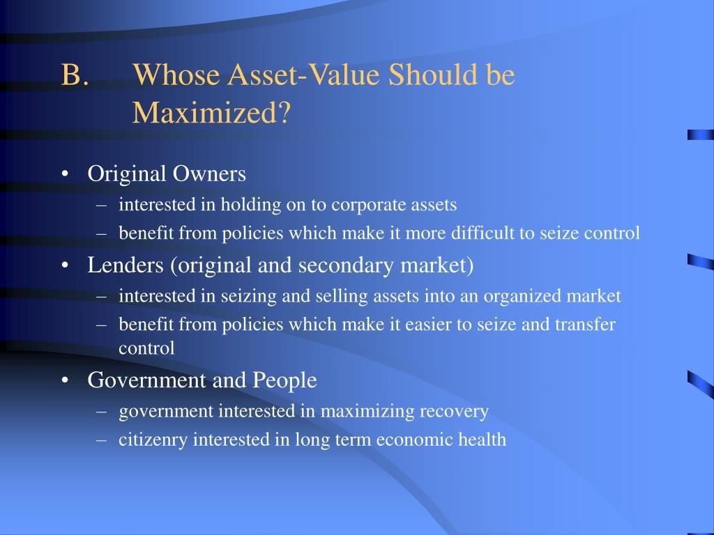 B.Whose Asset-Value Should be Maximized?