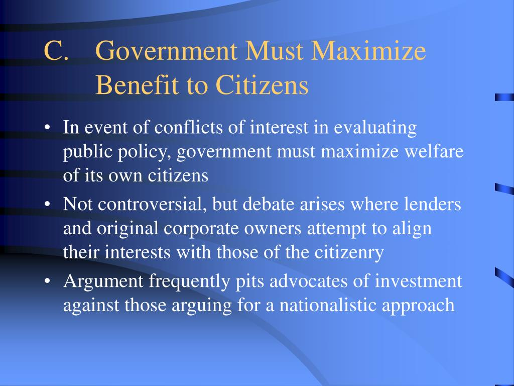 C.Government Must Maximize Benefit to Citizens