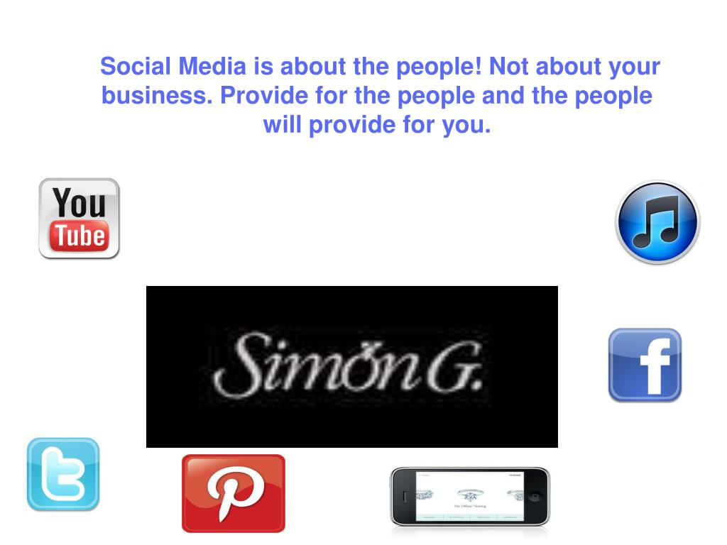 Social Media is about the people! Not about your business. Provide for the people and the people will provide for you.
