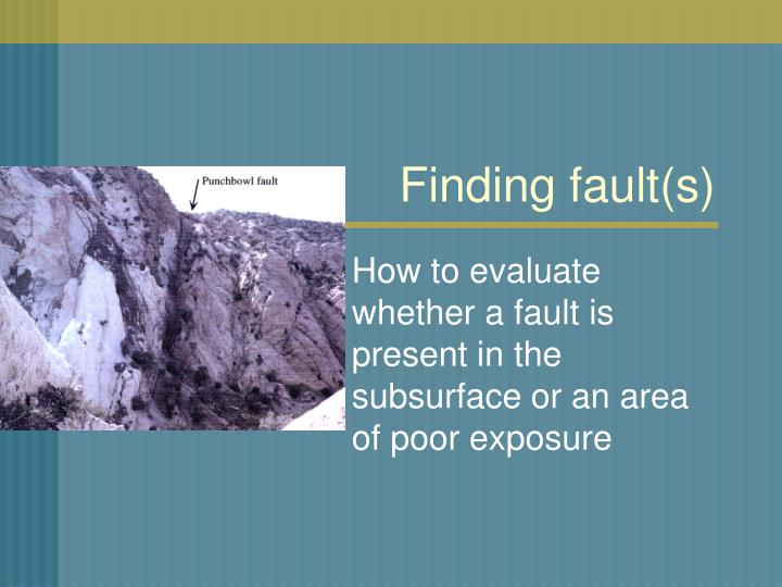 Finding fault s