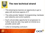 the new technical strand