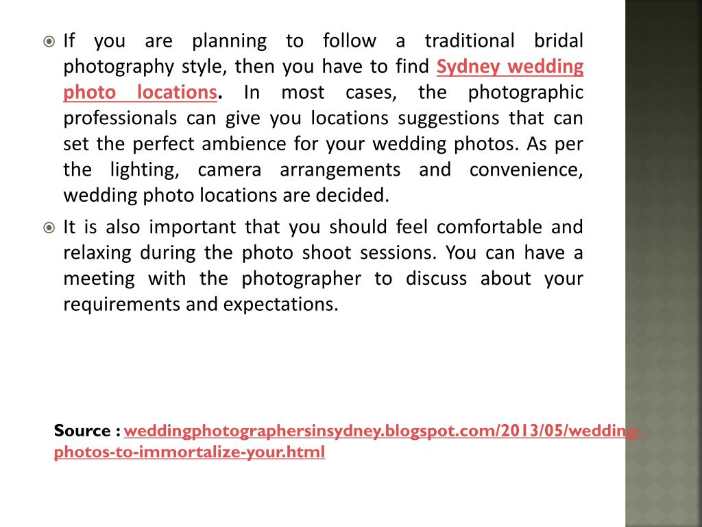 If you are planning to follow a traditional bridal photography style, then you have to find