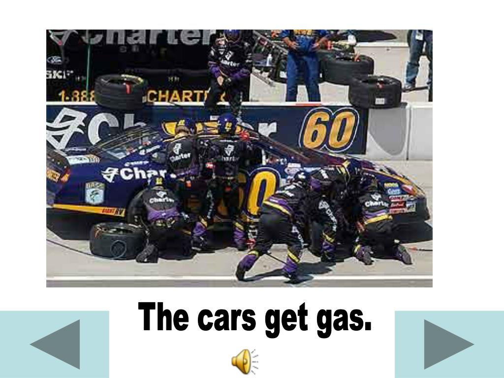 The cars get gas.