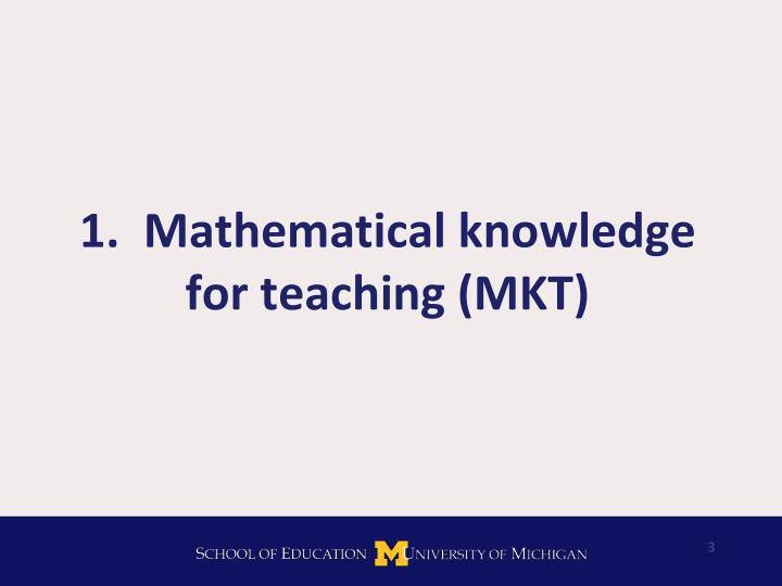 1 mathematical knowledge for teaching mkt