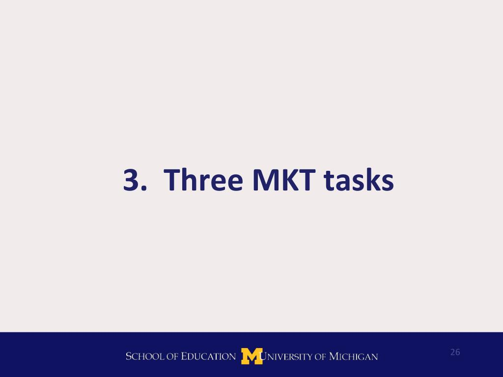 3.  Three MKT tasks