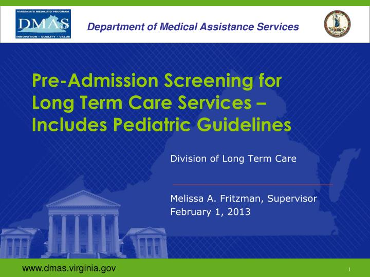 Pre admission screening for long term care services includes pediatric guidelines
