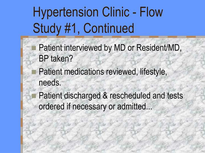 Hypertension Clinic - Flow Study #1, Continued