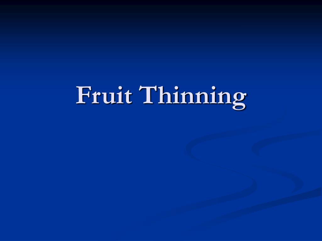 Fruit Thinning